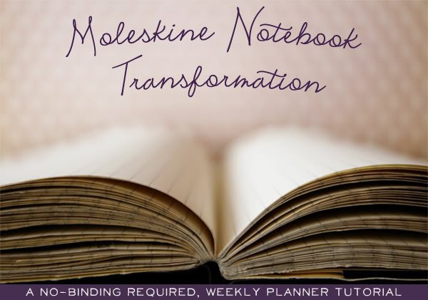Moleskine Notebook Transformation – A No Binding Required Weekly Planner Tutorial