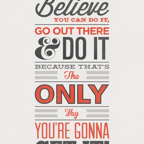 Believe you can do it! by Jonathan Minns