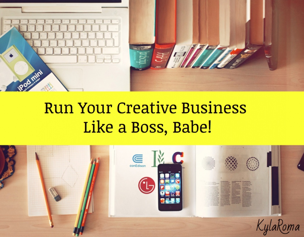 Run your creative business like a boss babe! Kyla Roma