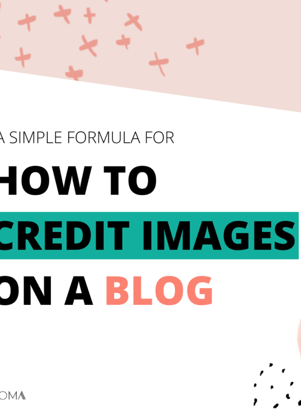 Wondering How to Credit Images On A Blog? A Simple Formula for Bloggers