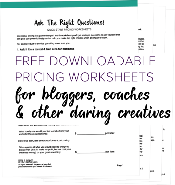 Free downloadable pricing worksheets for bloggers, coaches & other daring creatives