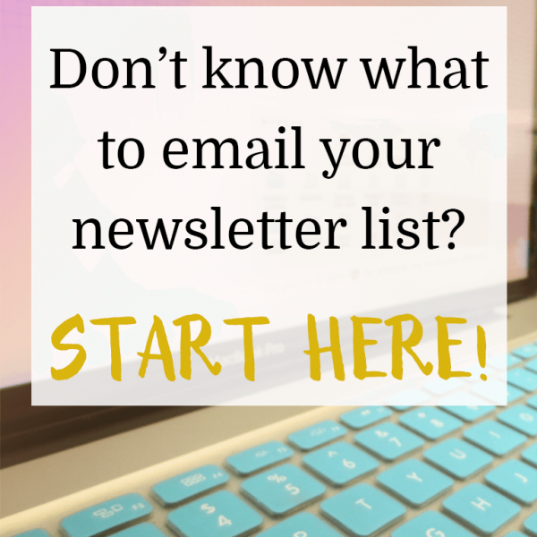 Dont know what to email your newsletter list - Start Here