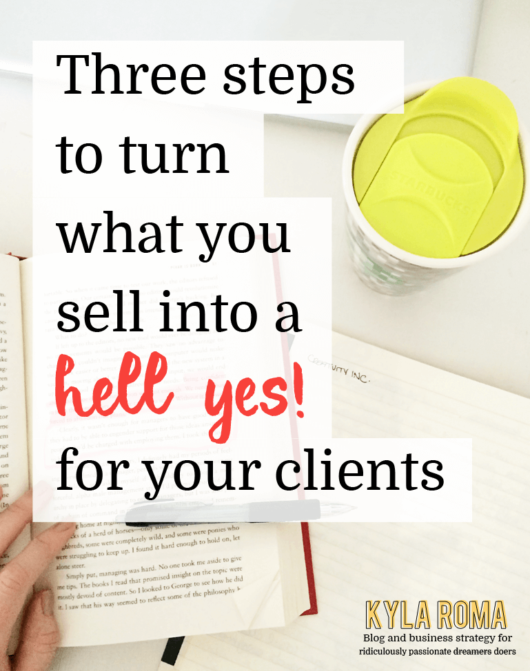 "Three simple actions for a ""Hell Yes!"" from your clients"