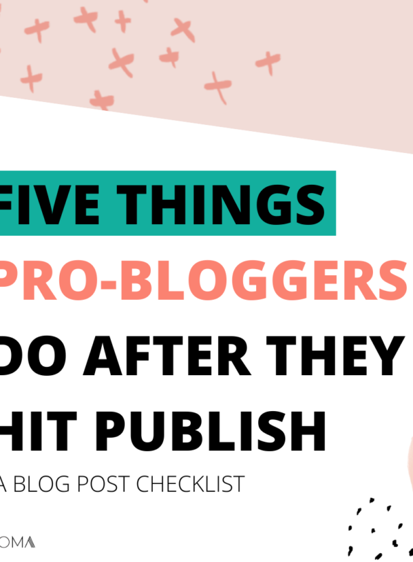 Blog Post Checklist: Five things that pro-bloggers do after they hit publish
