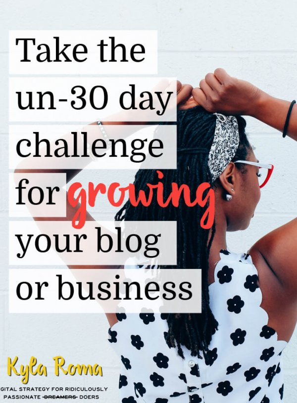 Take the un-30 day challenge for growing your blog & business