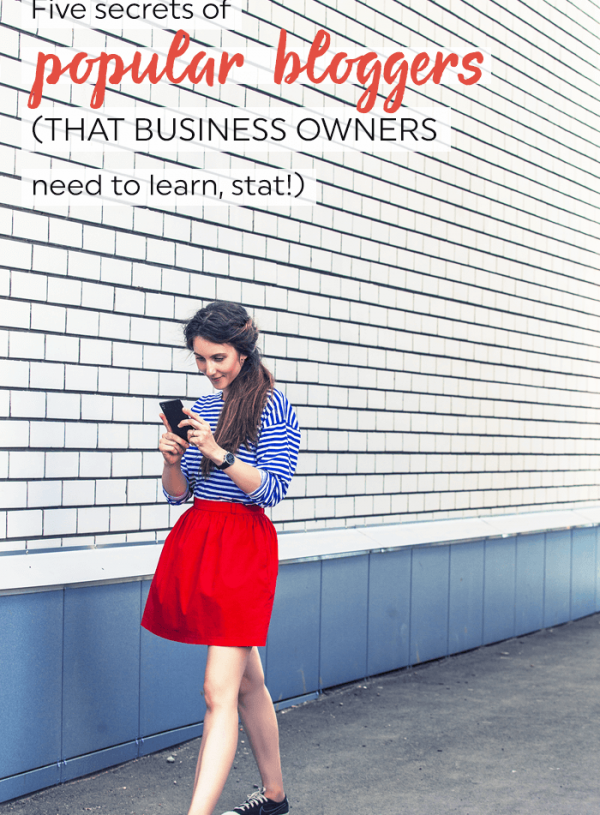 Secrets of popular bloggers that business owners need to learn