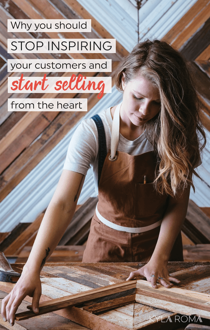4af609e48d Why you should stop inspiring your customers   sell more from the heart