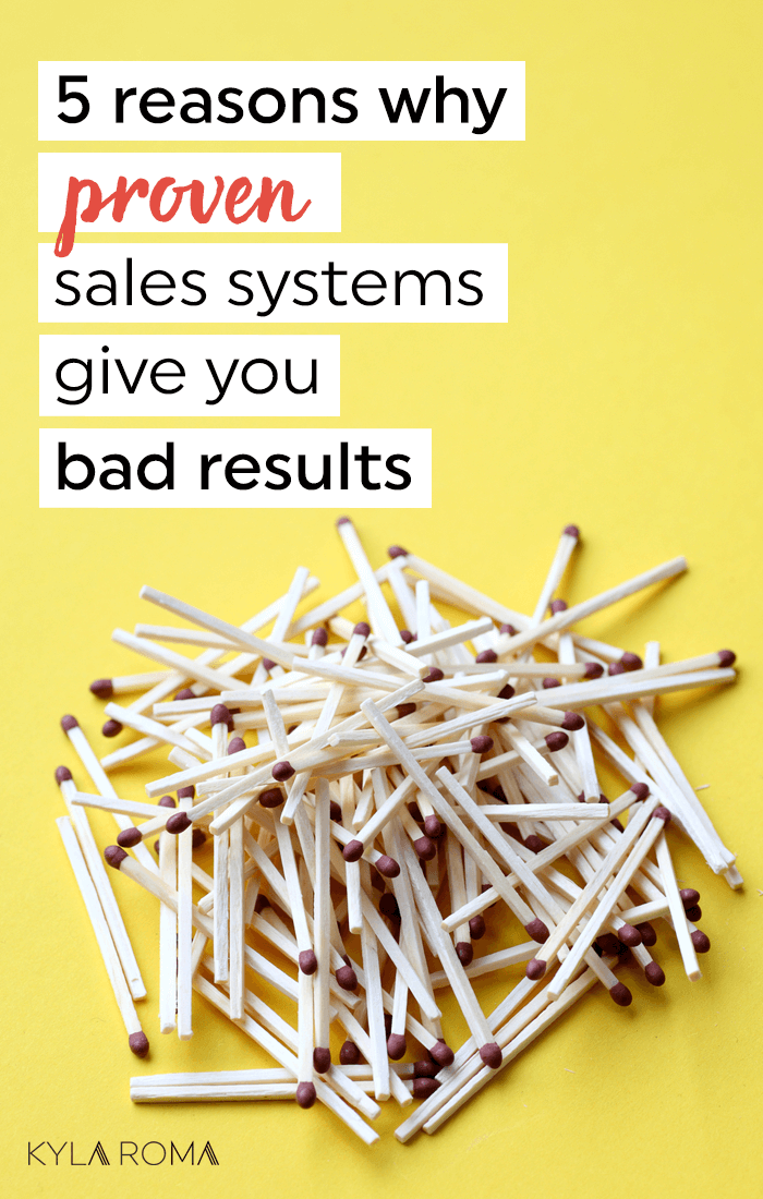 5 reasons why proven sales systems give you bad results