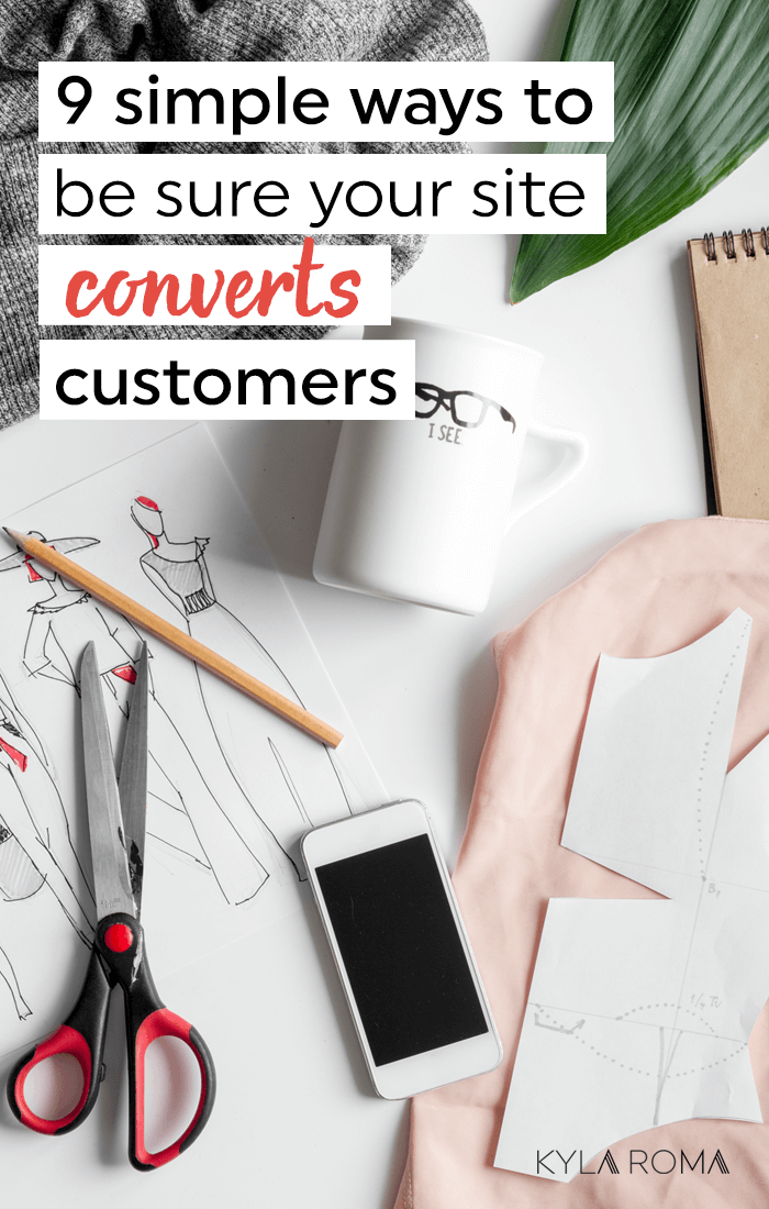 9 simple ways to be sure your website converts customers - Kyla Roma