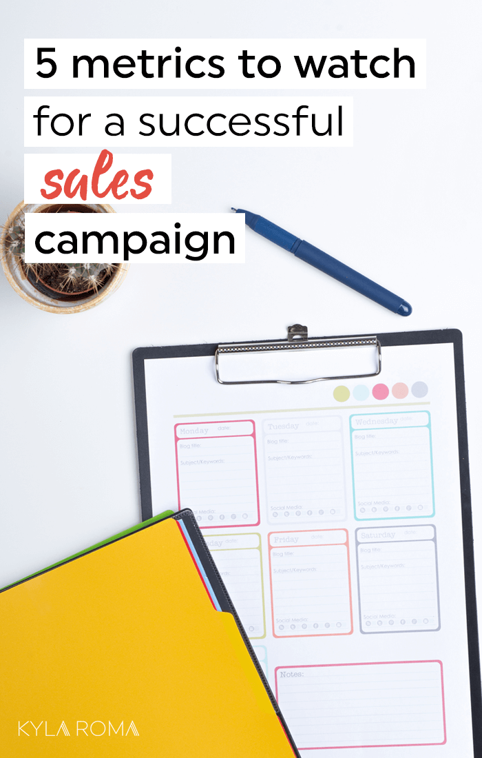 5 metrics to track for successful sales campaign - Kyla Roma