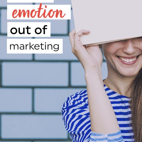 Take the emotion out of marketing - Kyla Roma