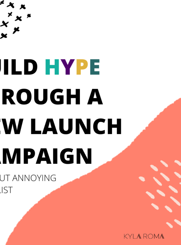 Build hype through a new launch campaign – without annoying your list