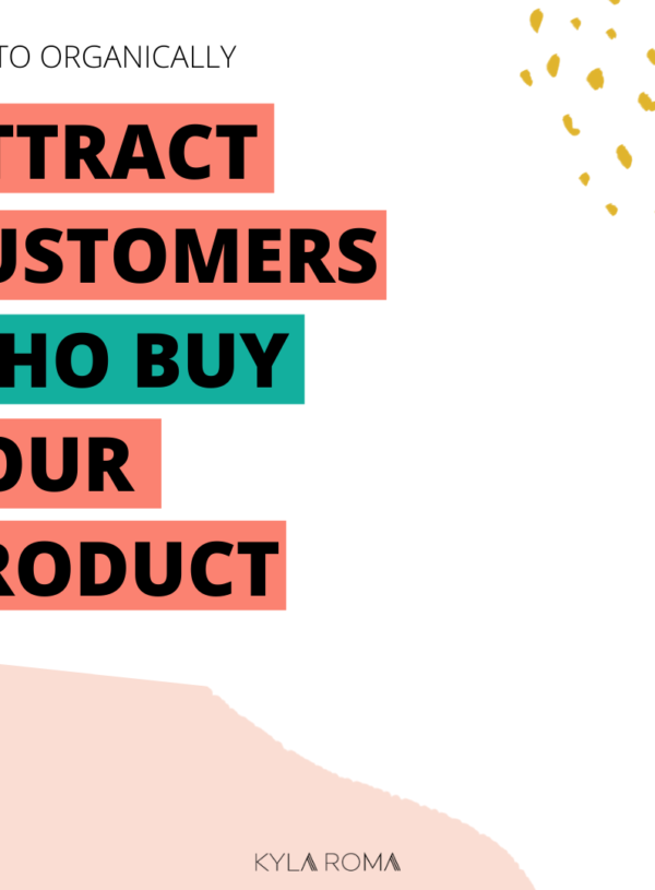 How to attract customers who buy your product
