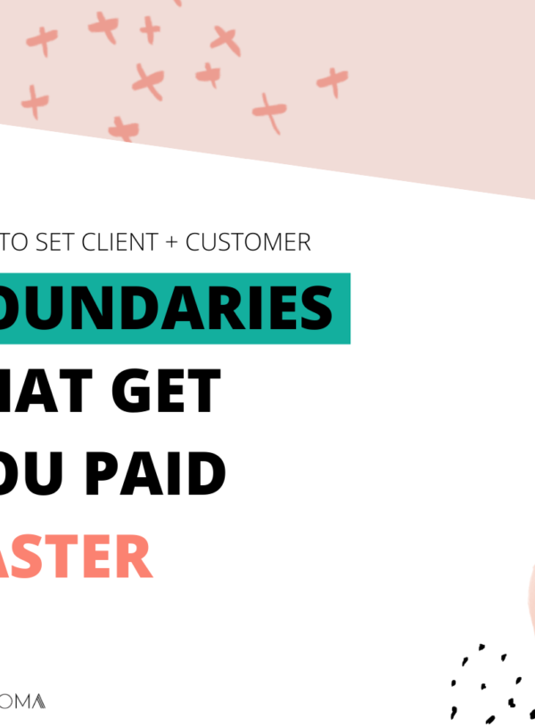 How to set client boundaries (that get you paid faster!)