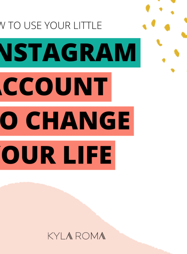 Let your little Instagram account change your life
