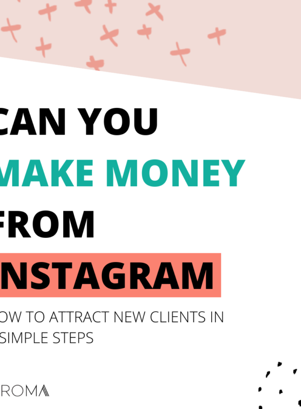 Can You Make Money From Instagram? How To Attract New Clients In 3 Simple Steps