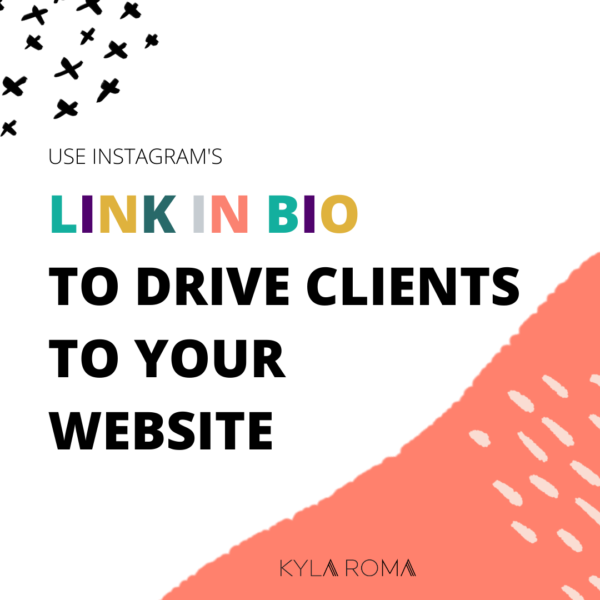 "Use Instagram's ""Link in Bio"" to drive clients to your website"