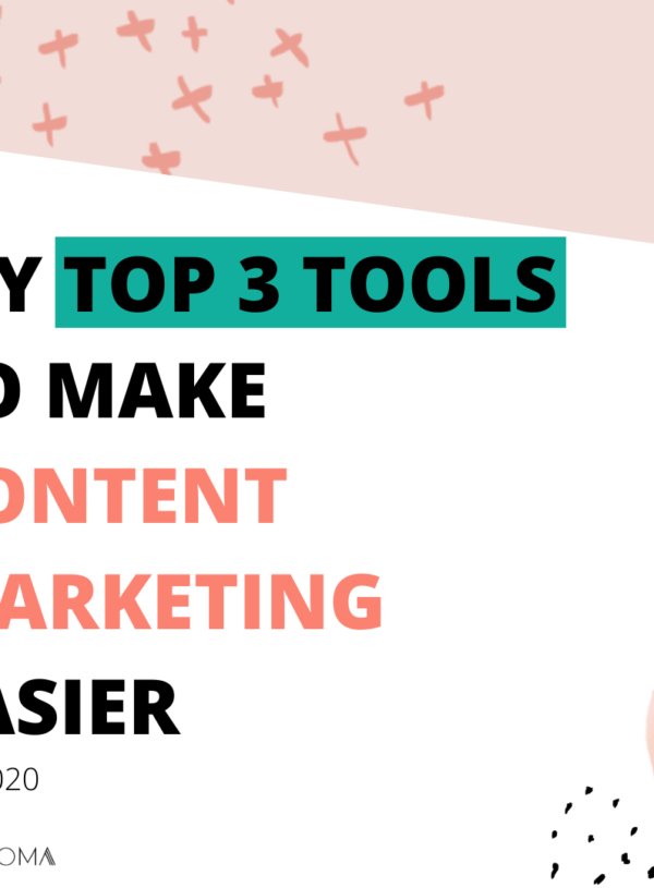 The best 3 tools to make content marketing easier in 2020