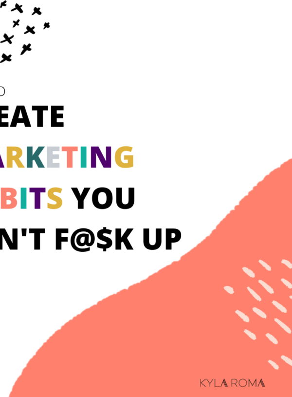 Marketing habits you can't f@$k up